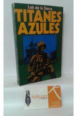 TITANES AZULES. ACCIONES NAVALES DE LA SEGUNDA GUERRA MUNDIAL