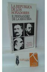 LA REPÚBLICA DE LOS SOÑADORES. ESPAÑA SIN CORONA (1873-74)