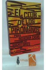EL CLUB DE LOS PIRÓMANOS PARA INCENDIAR CASAS DE ESCRITORES