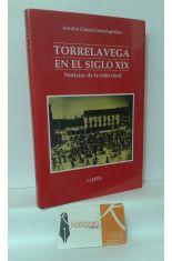TORRELAVEGA EN EL SIGLO XIX. NOTICIAS DE LA VIDA LOCAL