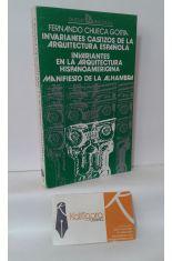 INVARIANTES CASTIZOS DE LA ARQUITECTURA ESPAÑOLA. INVARIANTES EN LA ARQUITECTURA HISPANOAMERICANA. MANIFIESTO DE LA ALHAMBRA