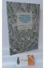 CRÓNICAS DEL ESPACIO PERDIDO, LA DESTRUCCIÓN DE LA CIUDAD EN ESPAÑA 1960-1980