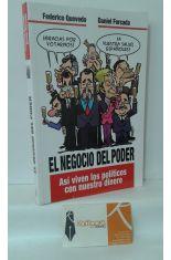 EL NEGOCIO DEL PODER. ASÍ VIVEN LOS POLÍTICOS CON NUESTRO DINERO