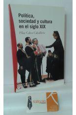 POLÍTICA, SOCIEDAD Y CULTURA EN EL SIGLO XIX