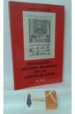 REVOLUCIÓN Y REFORMA RELIGIOSA EN LAS CORTES DE CÁDIZ