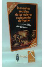 LAS RECETAS SECRETAS DE LOS MEJORES RESTAURANTES DE FRANCIA II