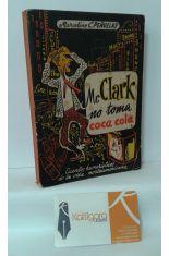 MR. CLARK NO TOMA COCA COLA Y OTROS RELATOS HUMORÍSTICOS DE LA VIDA NORTEAMERICANA