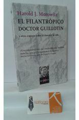 EL FILANTRÓPICO DOCTOR GUILLOTIN Y OTROS ENSAYOS SOBRE LA CIENCIA Y LA VIDA