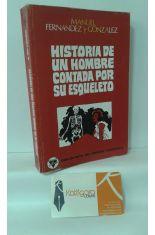 HISTORIA DE UN HOMBRE CONTADA POR SU ESQUELETO