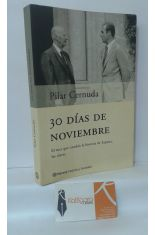 30 DÍAS DE NOVIEMBRE, EL MES QUE CAMBIÓ LA HISTORIA DE ESPAÑA: LAS CLAVES