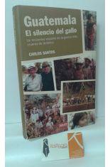 GUATEMALA, EL SILENCIO DEL GALLO. UN MISIONERO ESPAÑOL EN LA GUERRA MÁS CRUENTA DE AMÉRICA