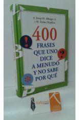 400 FRASES QUE UNO DICE A MENUDO Y NO SABE POR QUÉ