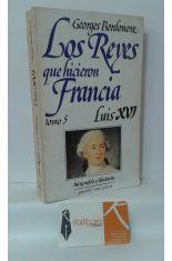 LUIS XVI, EL REY MÁRTIR (LOS REYES QUE HICIERON FRANCIA TOMO V)