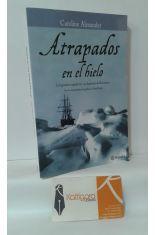 ATRAPADOS EN EL HIELO. LA LEGENDARIA EXPEDICIÓN A LA ANTÁRTIDA DE SHACKLETON