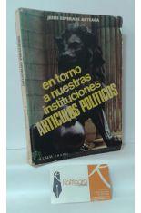 EN TORNO A NUESTRAS INSTITUCIONES. ARTÍCULOS POLÍTICOS