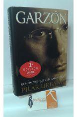 GARZÓN, EL HOMBRE QUE VEÍA AMANECER