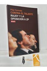 CONTRA EL TALANTE. RAJOY Y LA OPOSICIÓN A ZP