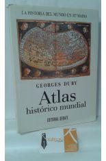 ATLAS HISTÓRICO MUNDIAL. LA HISTORIA DEL MUNDO EN 317 MAPAS