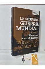 EL CAMINO AL DESASTRE (LA SEGUNDA GUERRA MUNDIAL VOL.I)