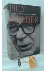 BILLY WILDER. VIDA Y ÉPOCA DE UN CINESTA