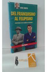 DEL FRANQUISMO AL FELIPISMO (ANATOMÍA DE UN CAMBIO DE RÉGIMEN)