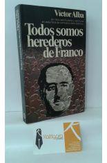 TODOS SOMOS HEREDEROS DE FRANCO