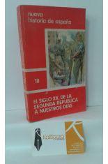 EL SIGLO XX. DE LA SEGUNDA REPÚBLICA A NUESTROS DÍAS