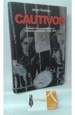 CAUTIVOS. CAMPOS DE CONCENTRACIÓN EN LA ESPAÑA FRANQUISTA, 1936-1947