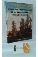 VENTURAS Y DESVENTURAS DE UN MERCADER EN EL BILBAO DEL XVIII