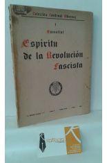 ESPÍRITU DE LA REVOLUCIÓN FASCISTA, ANTOLOGÍA DE LOS ESCRITOS Y DISCURSOS RECOPILADA POR G. S. SPINETTI