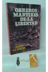 OBREROS MÁRTIRES DE LA LIBERTAD