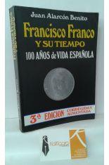 FRANCISCO FRANCO Y SU TIEMPO. 100 AÑOS DE VIDA ESPAÑOLA