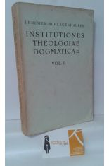 INSTITUTIONES THEOLOGIAE DOGMATICAE VOL. I