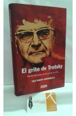 EL GRITO DE TROTSKY. RAMÓN MERCADER, EL ASESINO DE UN MITO