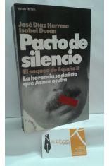 PACTO DE SILENCIO. LA HERENCIA SOCIALISTA QUE AZNAR OCULTA (EL SAQUEO DE ESPAÑA II)
