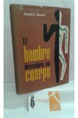 EL HOMBRE DESCUBRE SU SUERPO (NOVELA DE LA FISIOLOGÍA)