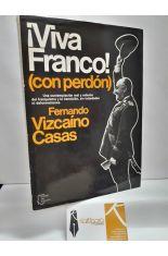 ¡VIVA FRANCO! (CON PERDÓN)