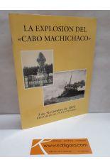 LA EXPLOSIÓN DEL CABO MACHICHACO. 3 DE NOVIEMBRE DE 1893, EFEMÉRIDE DE UN CENTENARIO