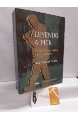 LEYENDO A PICK. CRÓNICA DE SU TIERRA Y DE SU TIEMPO