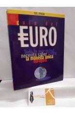 GUÍA DEL EURO. TODO LO QUE USTED NECESITA SABER SOBRE LA MONEDA ÚNICA EUROPEA