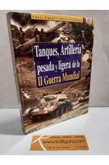 TANQUES, ARTILLERÍA PESADA Y LIGERA DE LA II GUERRA MUNDIAL