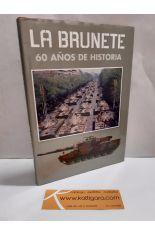 LA BRUNETE, 60 AÑOS DE HISTORIA