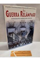 LA GUERRA RELÁMPAGO. FOTOGRAFÍAS INÉDITAS DE 1939-1942