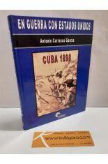EN GUERRA CON ESTADOS UNIDOS. CUBA 1898