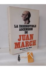 LA IRRESISTIBLE ASCENSIÓN DE JUAN MARCH