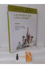 LA RUSIA DE LOS ZARES, LA FORJA DE UN GRAN IMPERIO EN LA EUROPA ORIENTAL