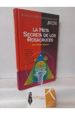 LA META SECRETA DE LOS ROSACRUCES