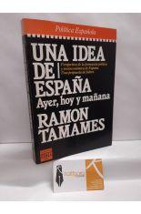 UNA IDEA DE ESPAÑA. AYER, HOY Y MAÑANA