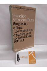 BURGUESÍA Y CULTURA. LOS INTELECTUALES EN LA SOCIEDAD LIBERAL, 1808-1931