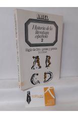 HISTORIA DE LA LITERATURA ESPAÑOLA 2. SIGLO DE ORO: PROSA Y POESÍA (SIGLOS XVI Y XVII)